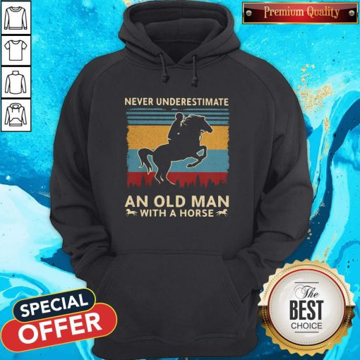 Love Never Underestimate An Old Man With A Horse Vintage Retro Hoodie