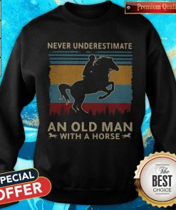 Love Never Underestimate An Old Man With A Horse Vintage Retro Sweatshirt