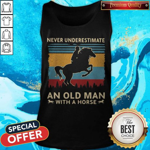 Love Never Underestimate An Old Man With A Horse Vintage Retro Tank Top