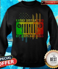 Maybe Easily Distracted By Jeeps And Dogs Paw Sweatshirt