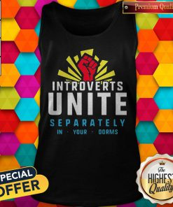 Maybe Introverts Unite Separately In Your Dorms Tank Top