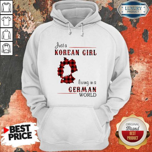 Maybe Just A Korean Girl Living In A German World Hoodie