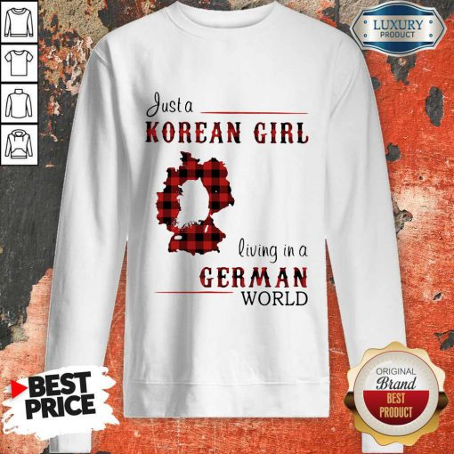 Maybe Just A Korean Girl Living In A German World Sweatshirt
