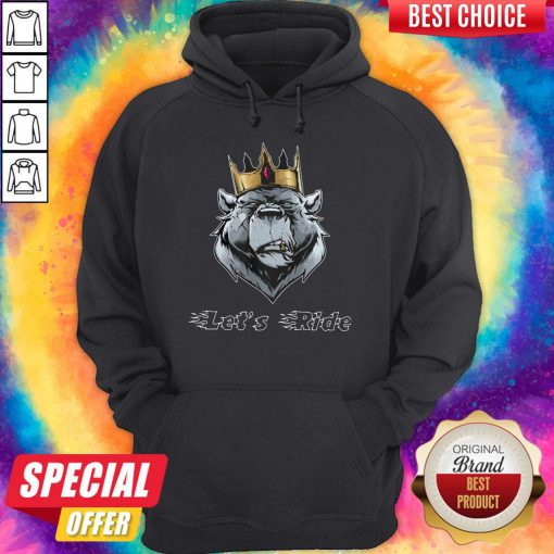 Maybe Lets Ride The King Bea Hoodie