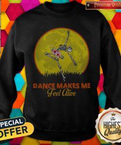Maybe Skeleton Dance Make Me Feel Alive Floral Sunset Sweatshirt