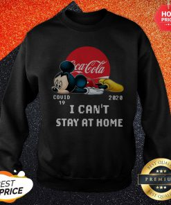 Nice Coca Cola Mickey Mouse Covid 19 2020 I Can't Stay At Home Sweatshirt