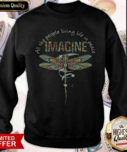 Nice Dragonfly All The People Living Life In Peace Imagine Sweatshirt