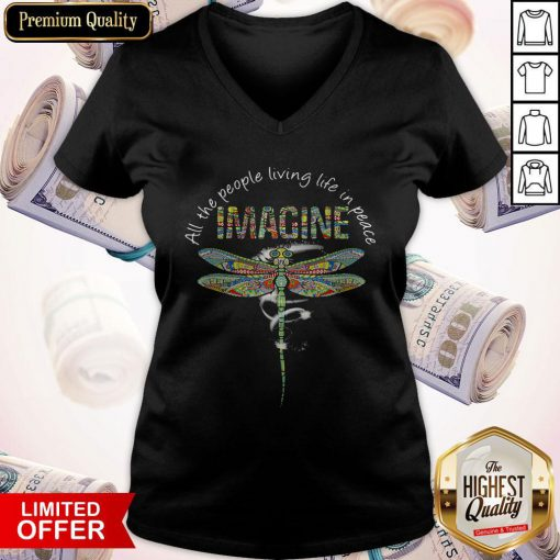 Nice Dragonfly All The People Living Life In Peace Imagine V-neck