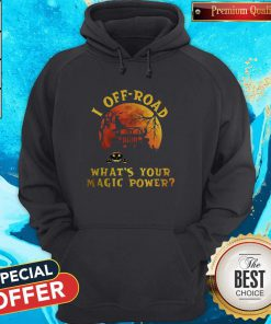 Nice Halloween Jeep I Off Road What's Your Magic Power Hoodie