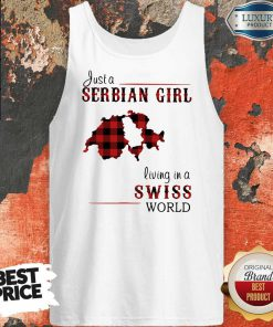 Nice Just A Serbian Girl Living In A Swiss World Tank Top