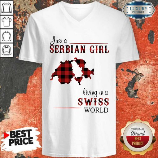Nice Just A Serbian Girl Living In A Swiss World V-neck