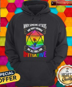 Nice Lgbt When Someone Attacks One Party Member We All Roll For Initiative Hoodie