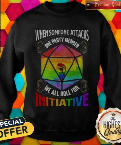 Nice Lgbt When Someone Attacks One Party Member We All Roll For Initiative Sweatshirt