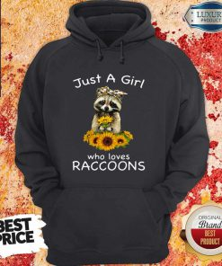 Nice Sunflower Just A Girl Who Loves Raccoons Hoodie