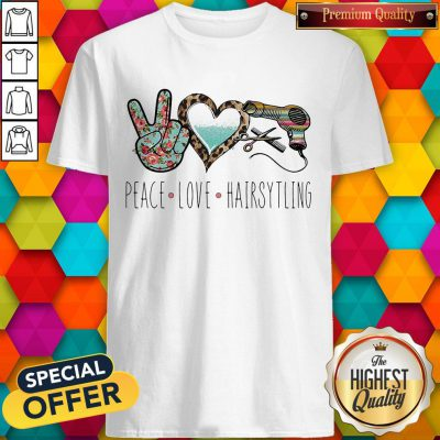 Official Peace Love Hairsytling Shirt