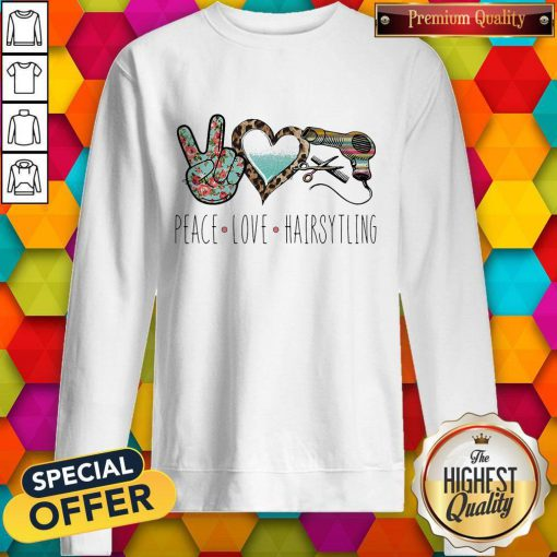Official Peace Love Hairsytling Sweatshirt
