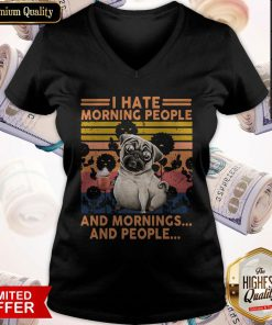 Official Pug I Hate Morning People And Mornings And People Vintage Retro V-neck