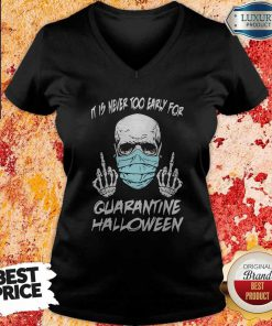 Official Skull Mask It Is Never Too Early For Halloween V-neck