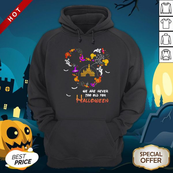 Premium Disney We Are Never Too Old For Halloween Hoodie