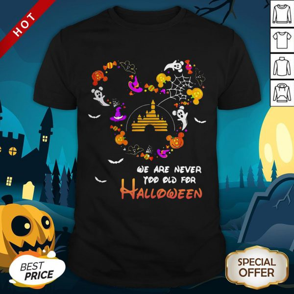 Premium Disney We Are Never Too Old For Halloween Shirt