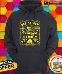 Pro BeeKeeper 100 Genuine Old Time No 1 Brand Limited Edition Pollinator Pure Raw Honey 100 Bee Love Uncooked Grade Hoodie