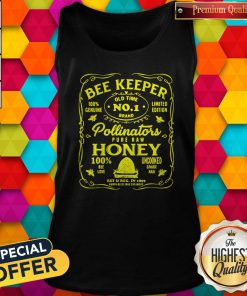 Pro BeeKeeper 100 Genuine Old Time No 1 Brand Limited Edition Pollinator Pure Raw Honey 100 Bee Love Uncooked Grade Tank Top