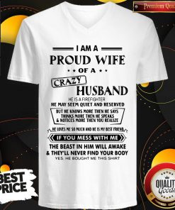 Pro I Am A Proud Wife Of A Crazy Husband He Was Born In July He May Seem Quiet And Reserved V-neck