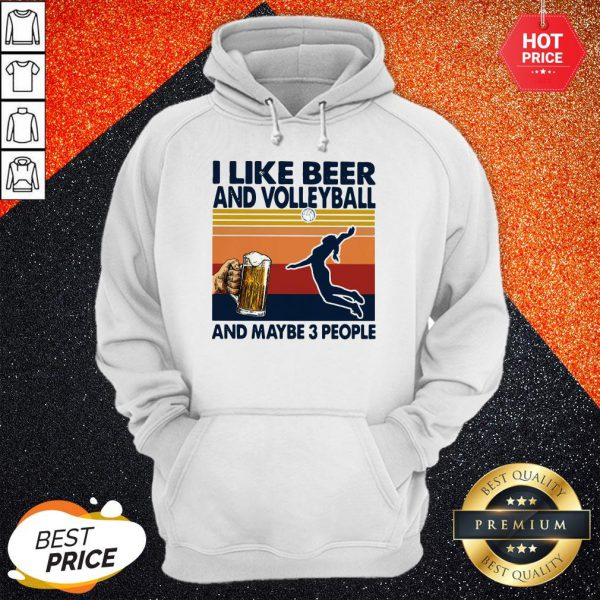 Pro I like Beer And Volleyball And Maybe 3 People Vintage Hoodie