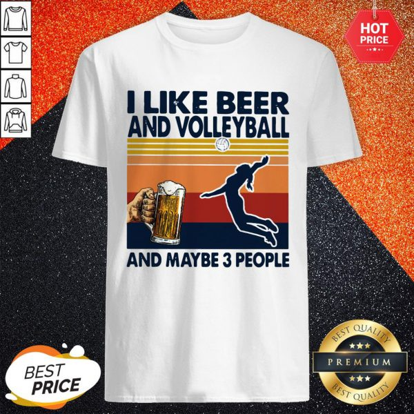 Pro I like Beer And Volleyball And Maybe 3 People Vintage Shirt
