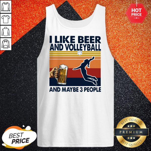 Pro I like Beer And Volleyball And Maybe 3 People Vintage Tank Top