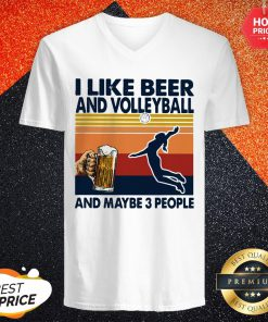 Pro I like Beer And Volleyball And Maybe 3 People Vintage V-neck