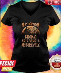 Pro My Broom Broke So I Ride A Motorcycle Halloween V-neck