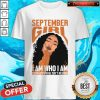 Pro September Black Girl I Am Who I Am Your Approval Isn't Needed Shirt