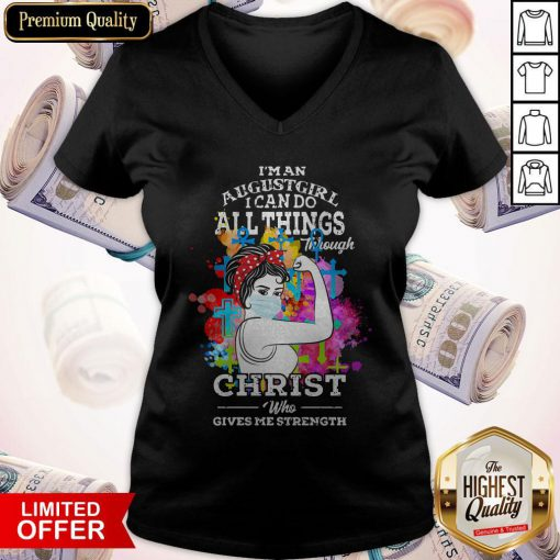 Pro Strong Girl Face Mask I'm An August Girl I Can Do All Things Through Christ Who Gives Me Strength V-neck