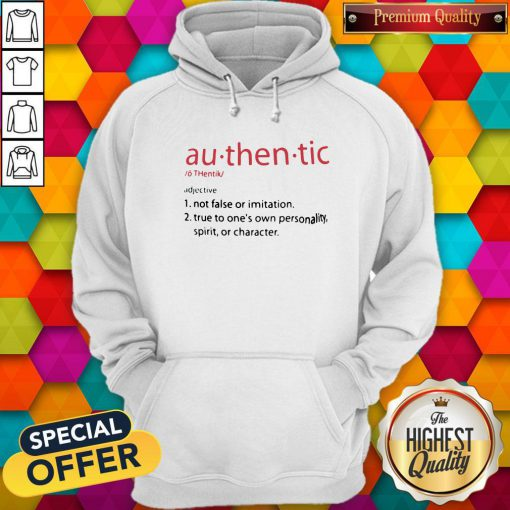 So Au Then Tic Not False Or Imitation True To One's Own Personality Spirit Or Character Hoodie
