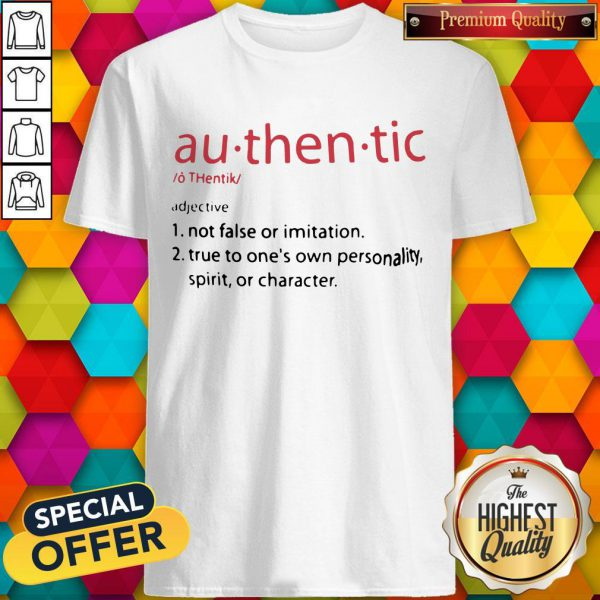 So Au Then Tic Not False Or Imitation True To One's Own Personality Spirit Or Character Shirt
