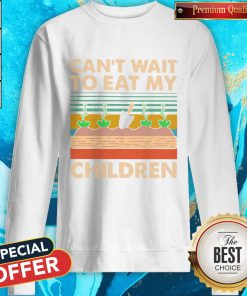 So Can't Wait To Eat My Children Garden Vintage Retro Sweatshirt