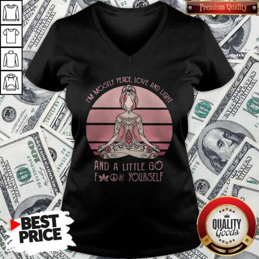 So I'm Mostly Peace Love And Light And A Little Go Fuck Yourself Yoga V-neck