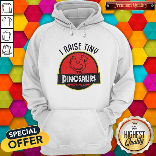 Supper I Raise Tiny Dinosaurs Chicken Hoodie