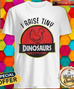 Supper I Raise Tiny Dinosaurs Chickaen Shirt
