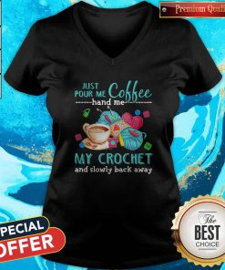 Supper Just Pour Me Coffe Hand Me My Crochet And Slowly Back Away V-neck