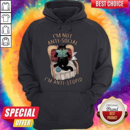 Sweet I'm Not Anti-Social I'm Anti Stupid Cat Drink Coffee Hoodie