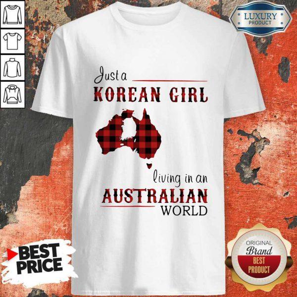 Sweet Just A Korean Girl Living In A Australian World Shirt