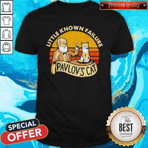 Sweet Little Known Failure Pavlov's Cat Vintage Shirt
