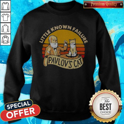 Sweet Little Known Failure Pavlov's Cat Vintage Sweatshirt