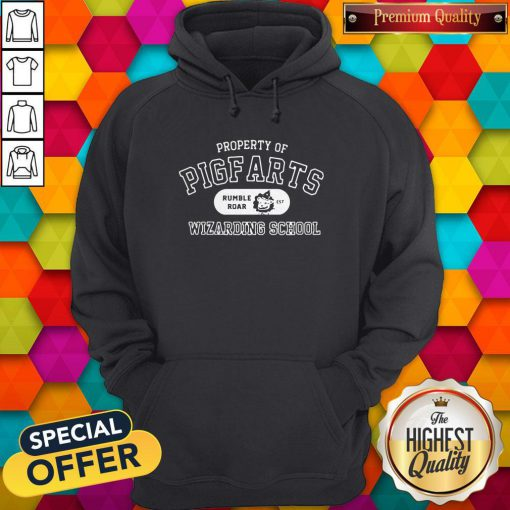 Sweet Property Of Pigfarts Rumble Roar Wizarding School Hoodie