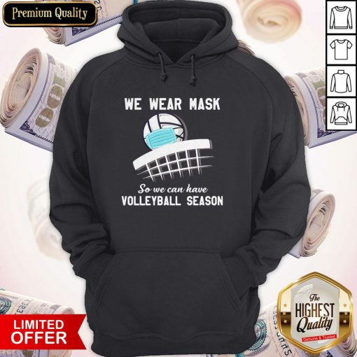 Top We Wear Mask So We Can Have Volleyball Season Hoodie