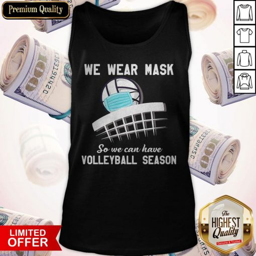 Top We Wear Mask So We Can Have Volleyball Season Tank Top