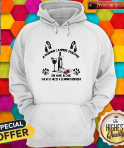 Vip A Woman Cannot Survive On Wine Alone She Also Needs A German Shepherd Hoodie
