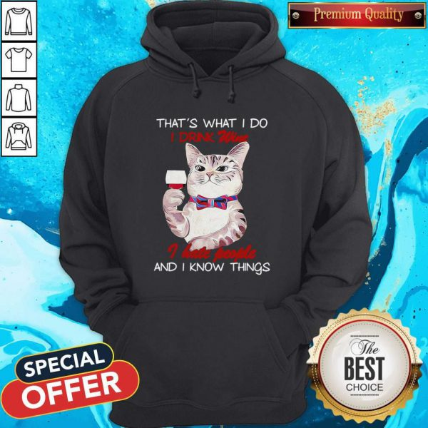 Vip Black Cat That's What I Do I Drink Wine I Hate People And I Know Things Hoodie